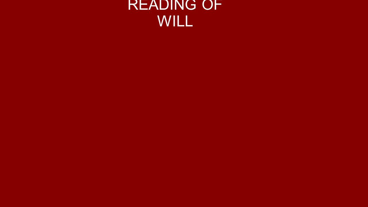 READING OF WILL