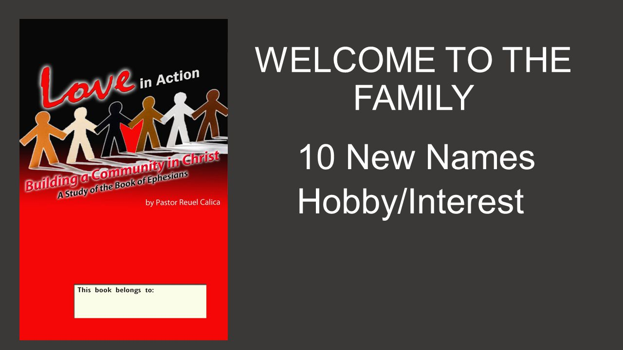 WELCOME TO THE FAMILY 10 New Names Hobby/Interest