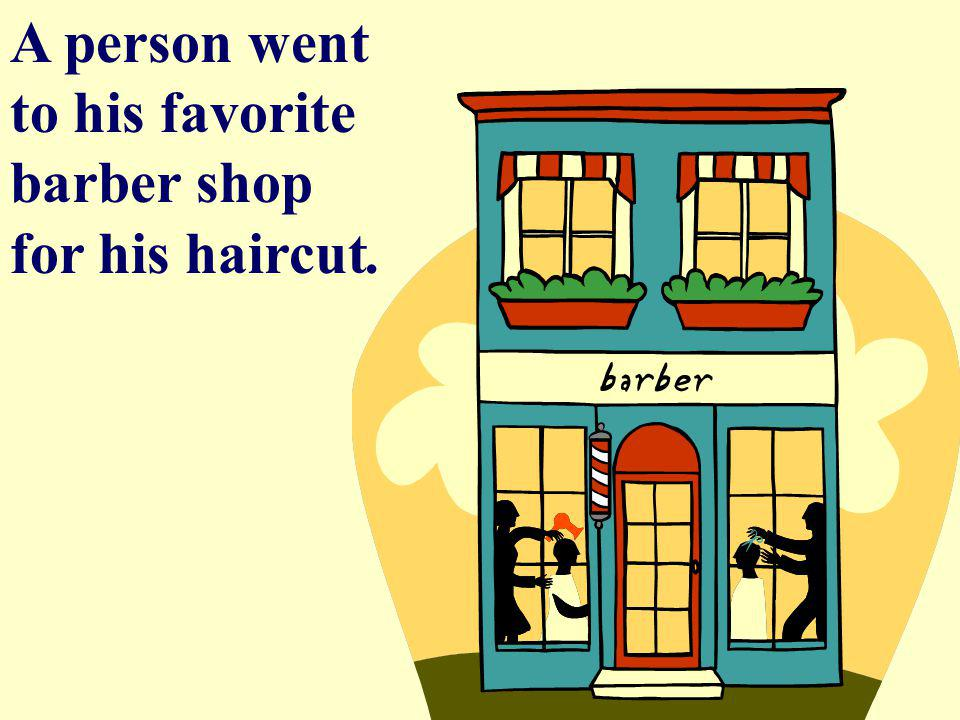 A person went to his favorite barber shop for his haircut.