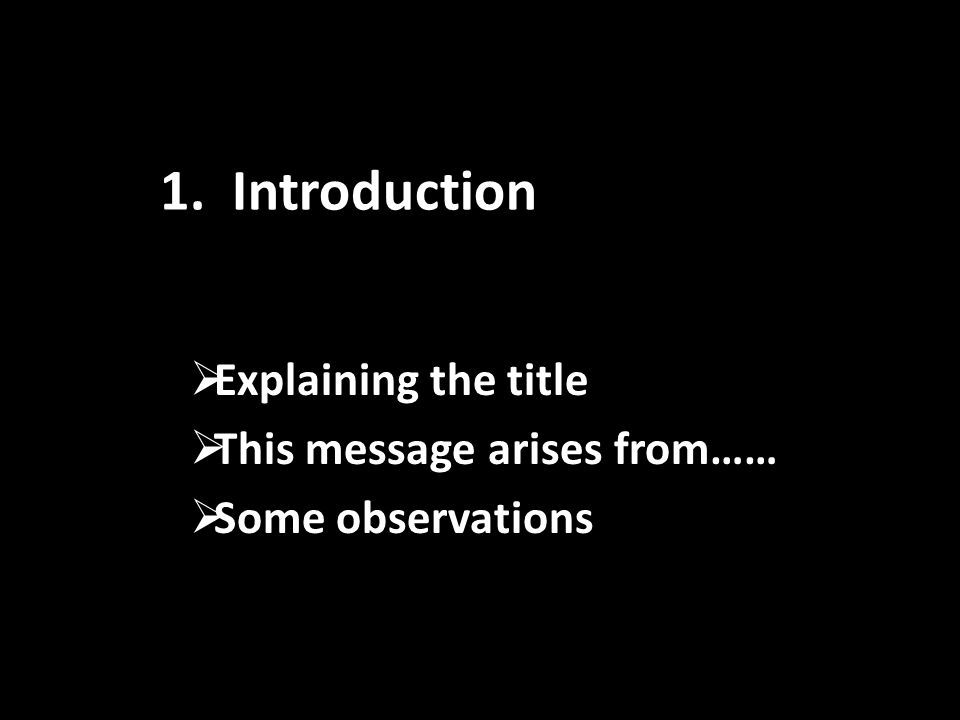 1. Introduction  Explaining the title  This message arises from……  Some observations