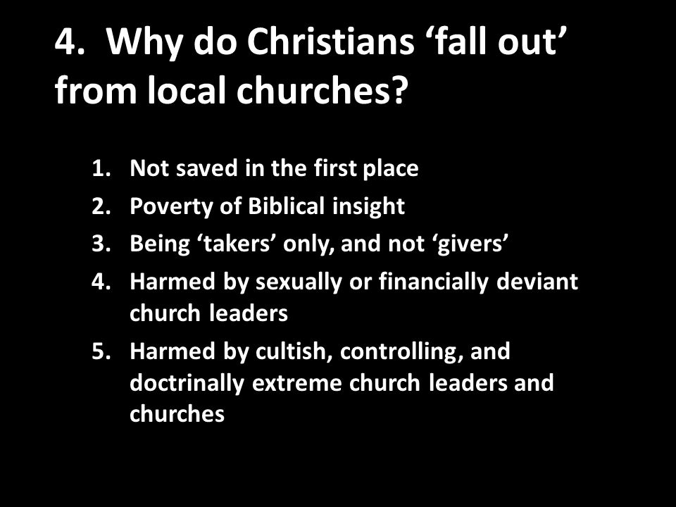 4.Why do Christians 'fall out' from local churches.
