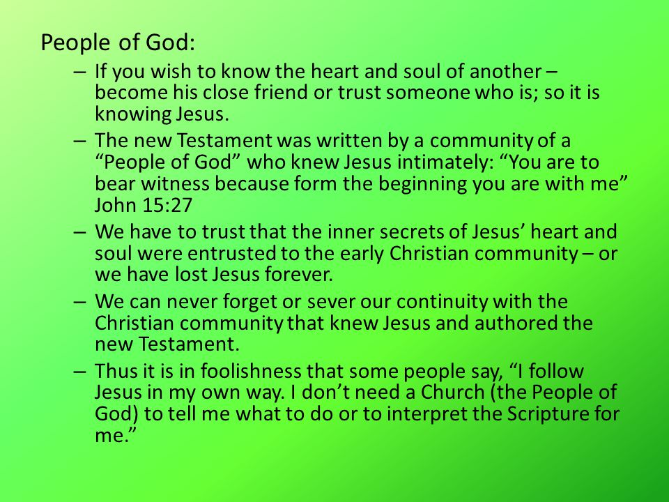 People of God: – If you wish to know the heart and soul of another – become his close friend or trust someone who is; so it is knowing Jesus.