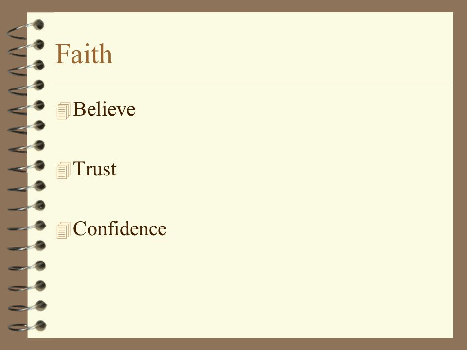 Faith 4 Believe 4 Trust 4 Confidence