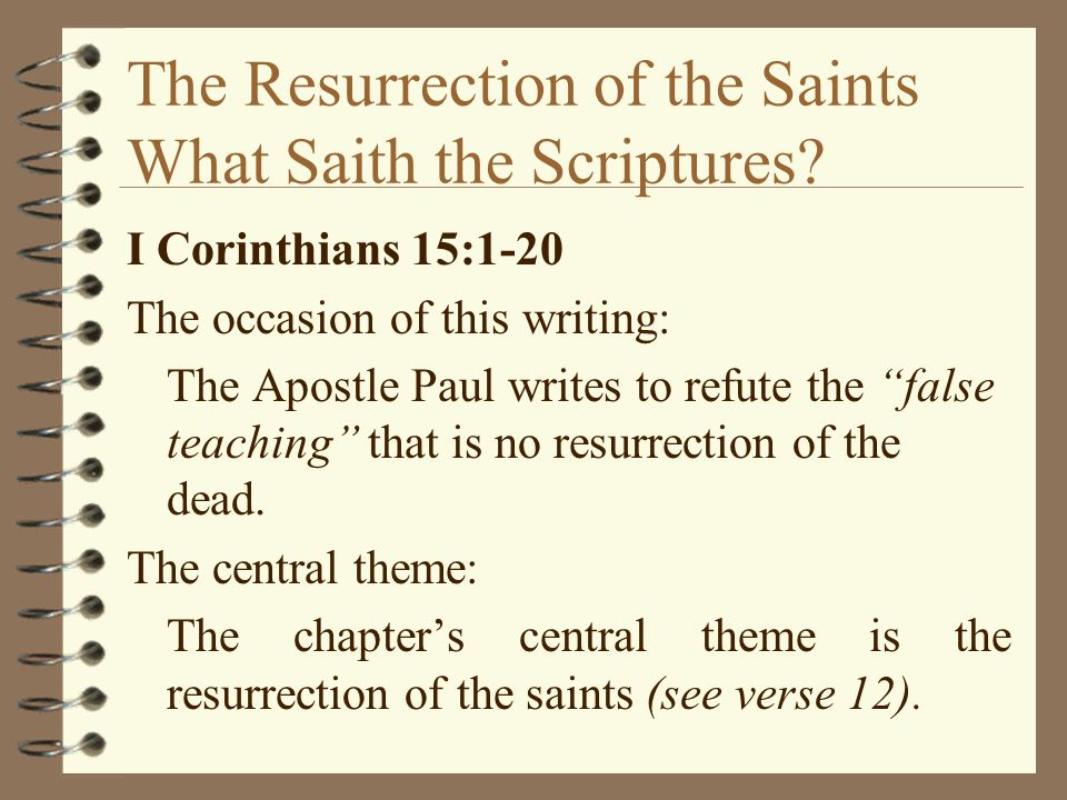 The Resurrection of the Saints What Saith the Scriptures.