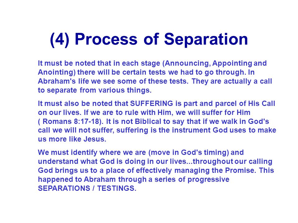 As seen in Abraham's life. (1)Announcing (Called) – Gen 12:1-3 – preparation & initial revelations. (2)Appointing (Chosen) – Gen 15 – cutting convenan