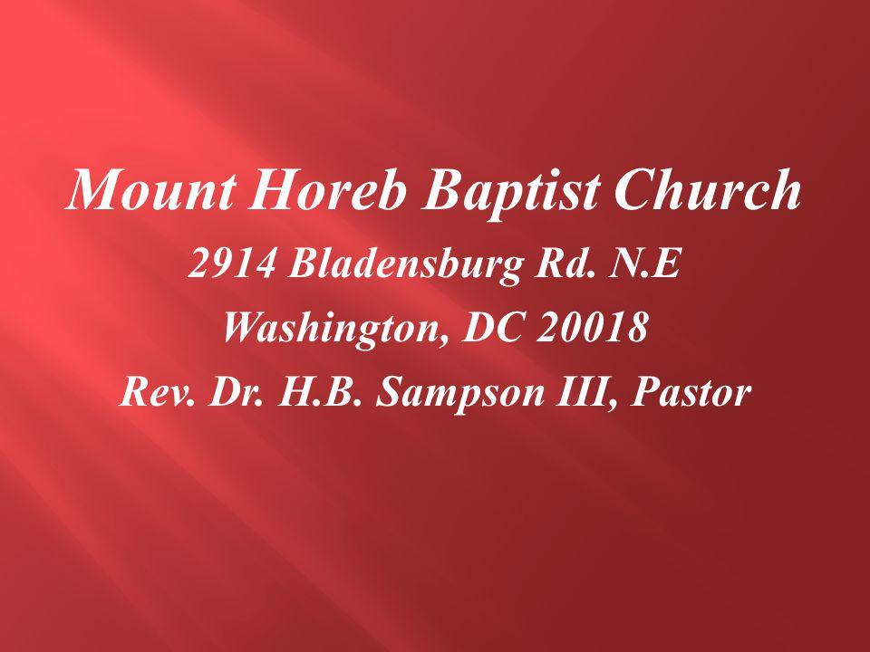 Mount Horeb Baptist Church 2914 Bladensburg Rd. N.E Washington, DC 20018 Rev.