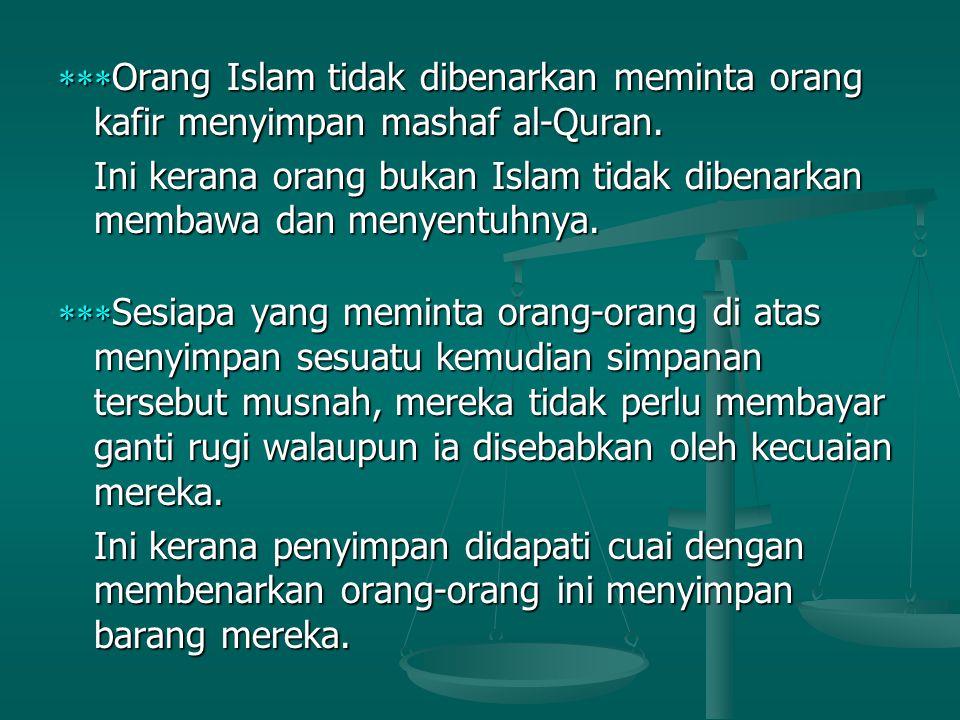  Orang Islam tidak dibenarkan meminta orang kafir menyimpan mashaf al-Quran.