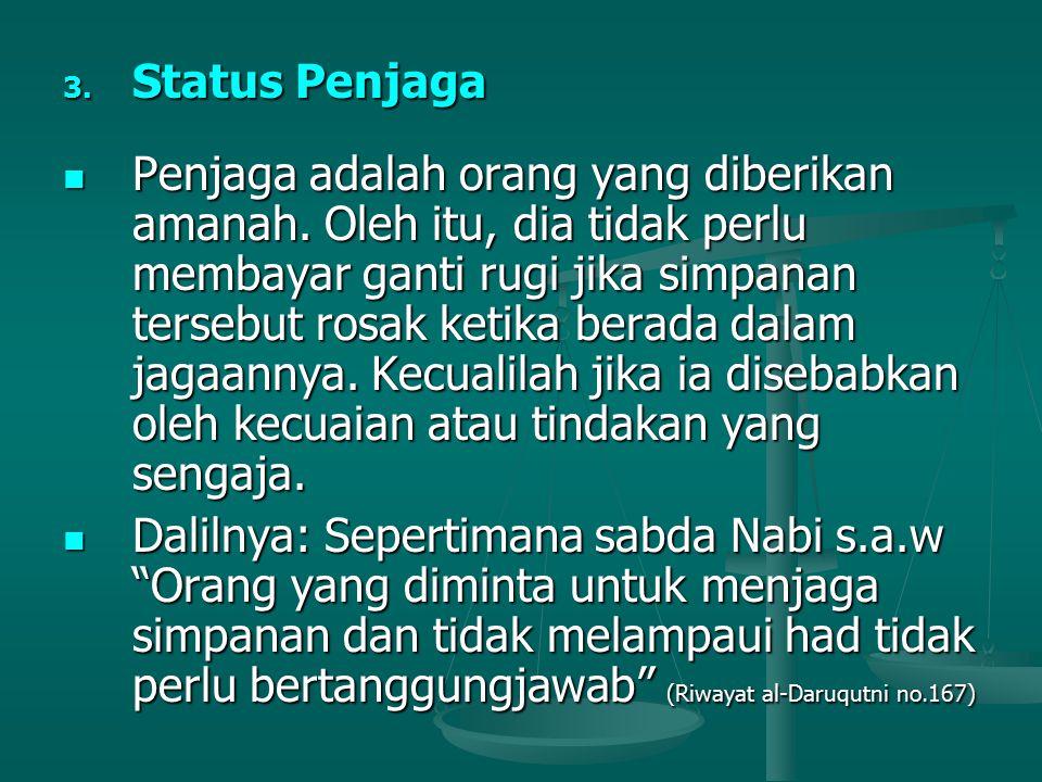 3. Status Penjaga Penjaga adalah orang yang diberikan amanah.