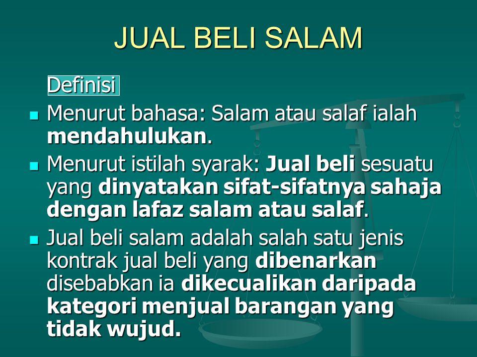 JUAL BELI SALAM Definisi Menurut bahasa: Salam atau salaf ialah mendahulukan.
