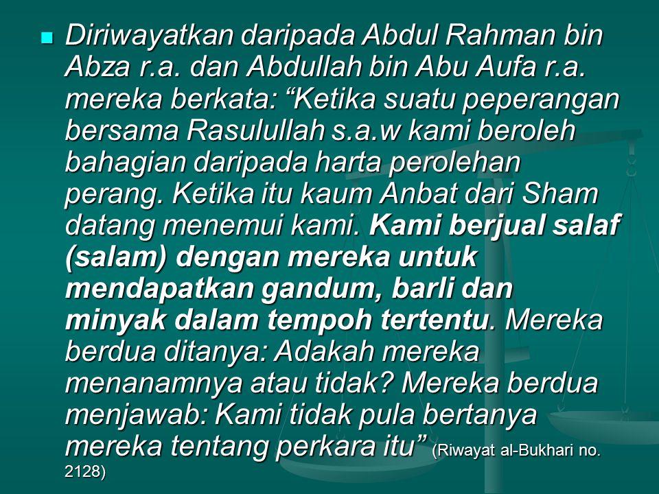 Diriwayatkan daripada Abdul Rahman bin Abza r.a. dan Abdullah bin Abu Aufa r.a.