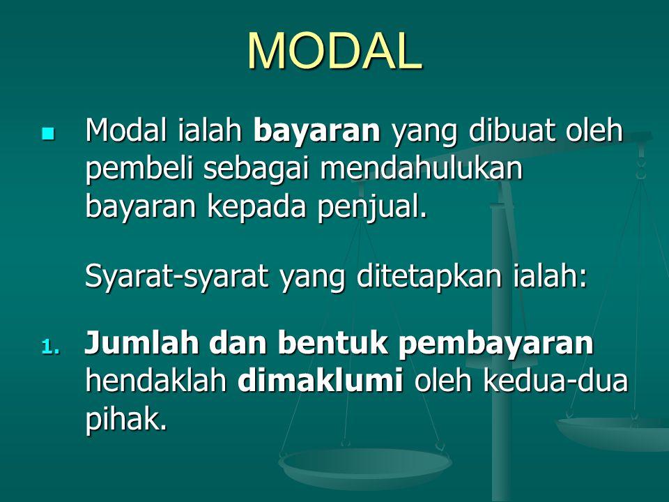 MODAL Modal ialah bayaran yang dibuat oleh pembeli sebagai mendahulukan bayaran kepada penjual.