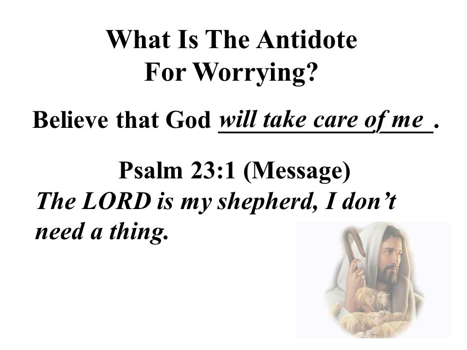 What Is The Antidote For Worrying.What Is The Antidote For Worrying.