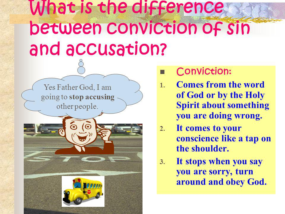 What is the difference between conviction of sin and accusation.
