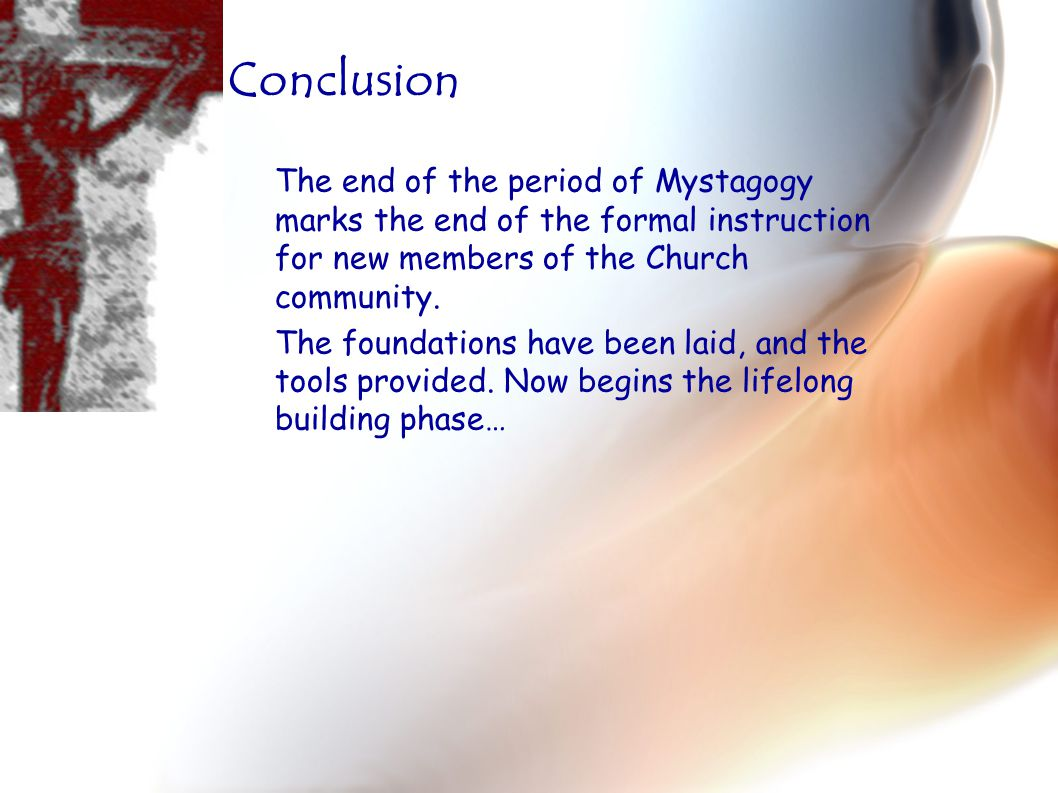 The end of the period of Mystagogy marks the end of the formal instruction for new members of the Church community. The foundations have been laid, an