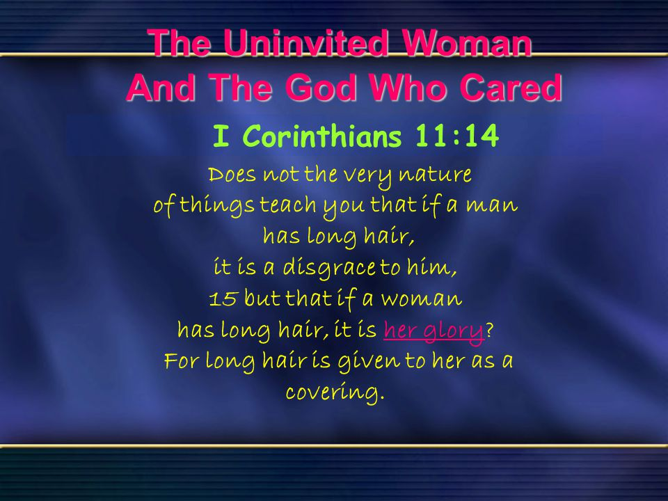 53 The Uninvited Woman And The God Who Cared Bible Reading Luke 7 The Uninvited Woman And The God Who Cared Does not the very nature of things teach y