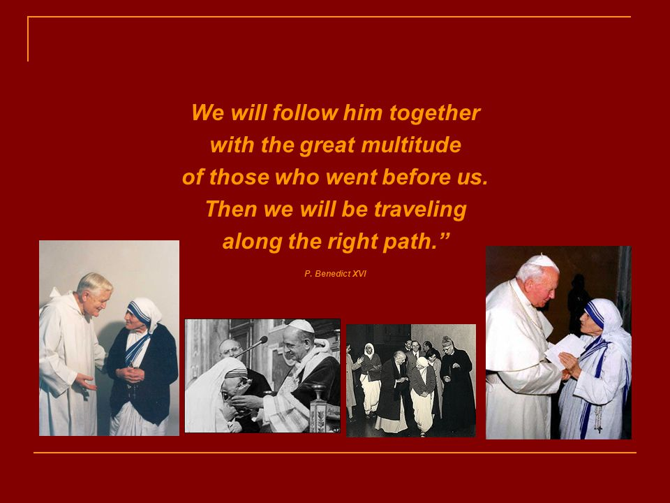 We will follow him together with the great multitude of those who went before us.