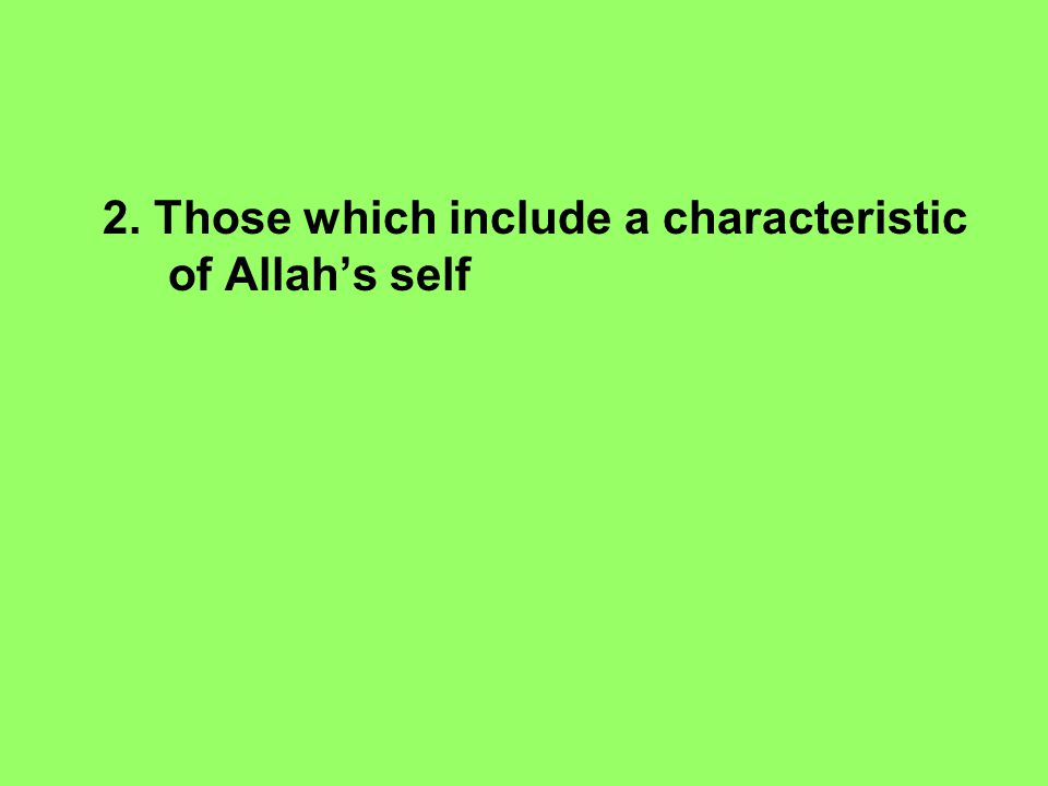 2. Those which include a characteristic of Allah's self