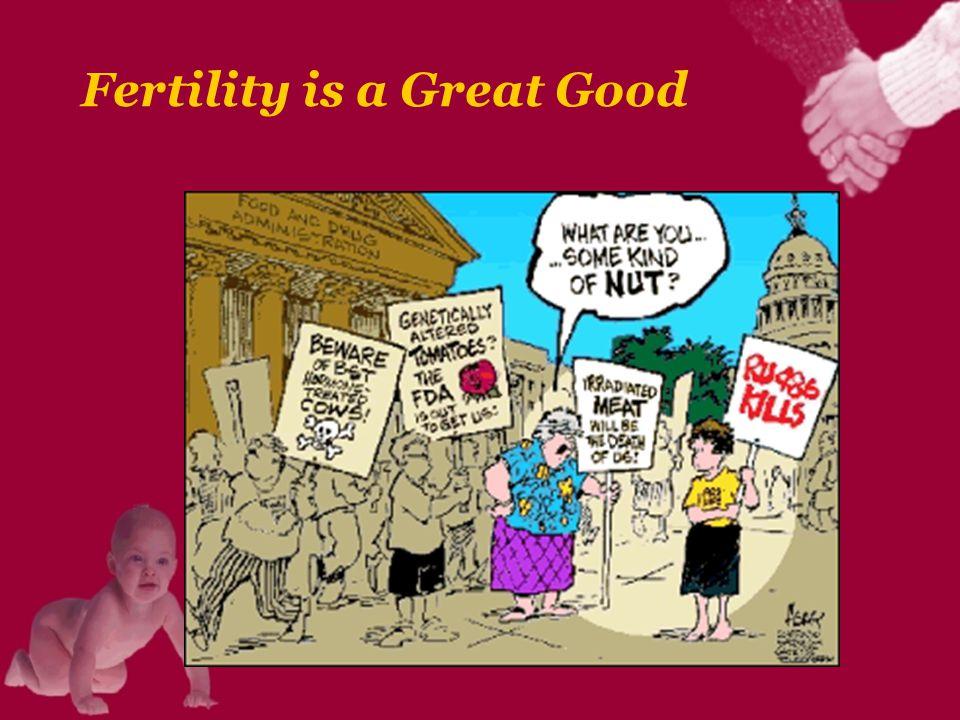 Fertility is a Great Good