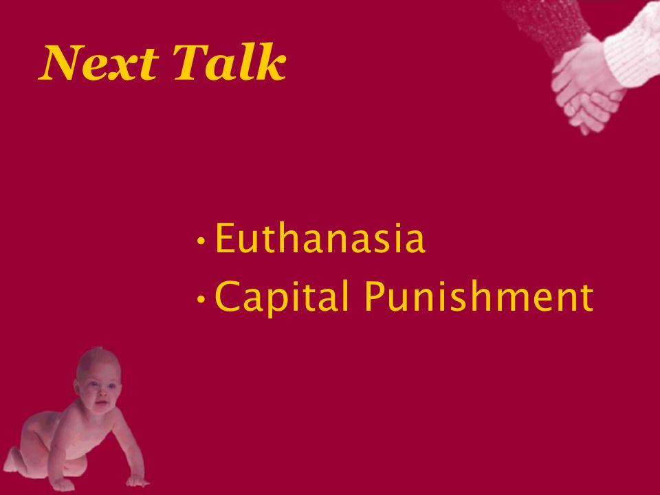 Next Talk Euthanasia Capital Punishment