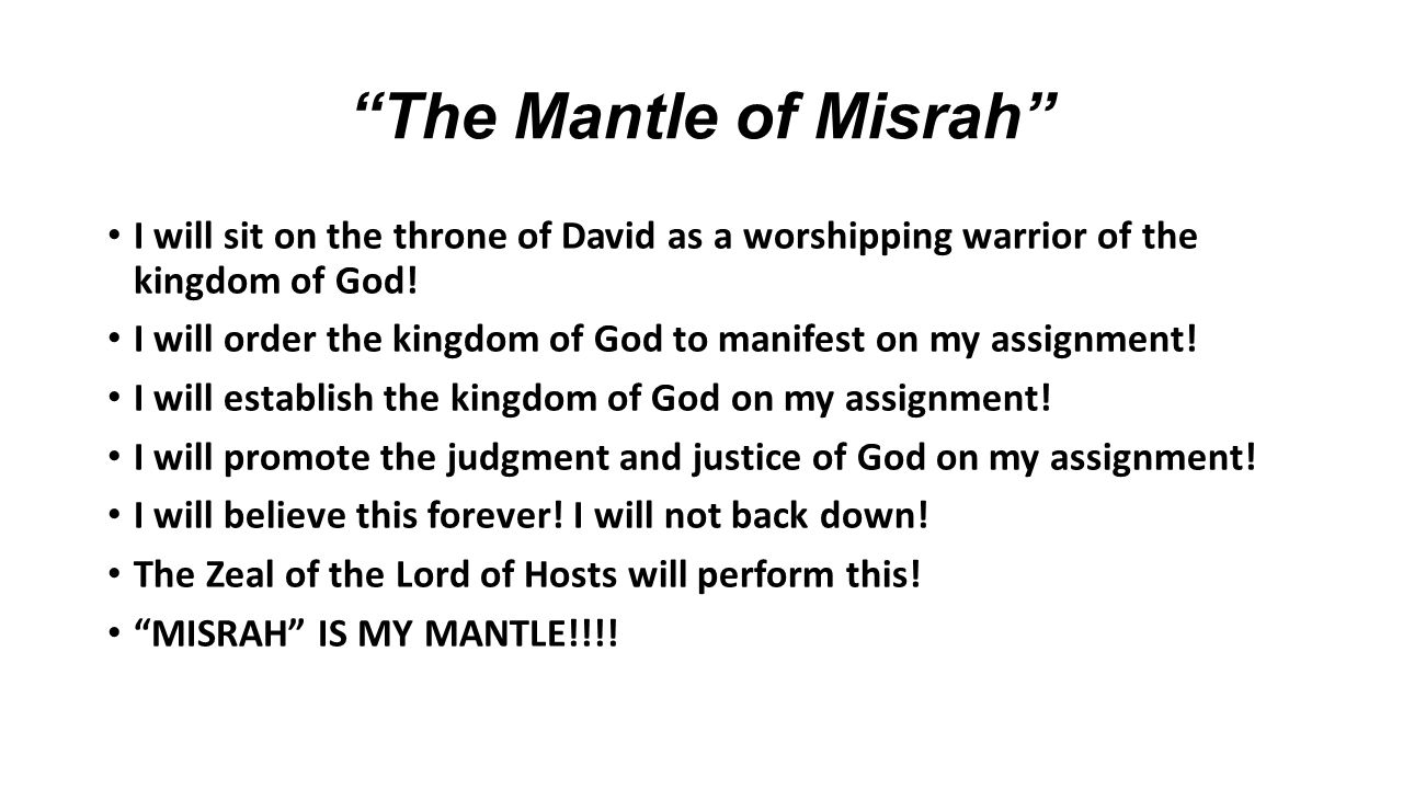 """The Mantle of Misrah"" I will sit on the throne of David as a worshipping warrior of the kingdom of God! I will order the kingdom of God to manifest o"