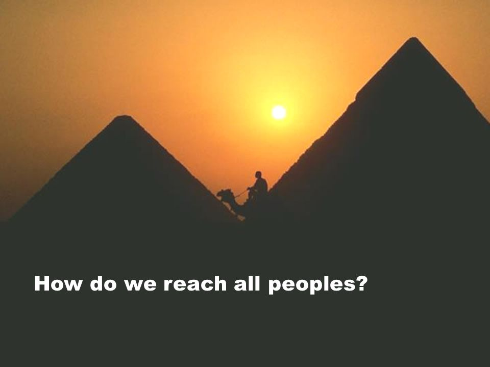 How do we reach all peoples?