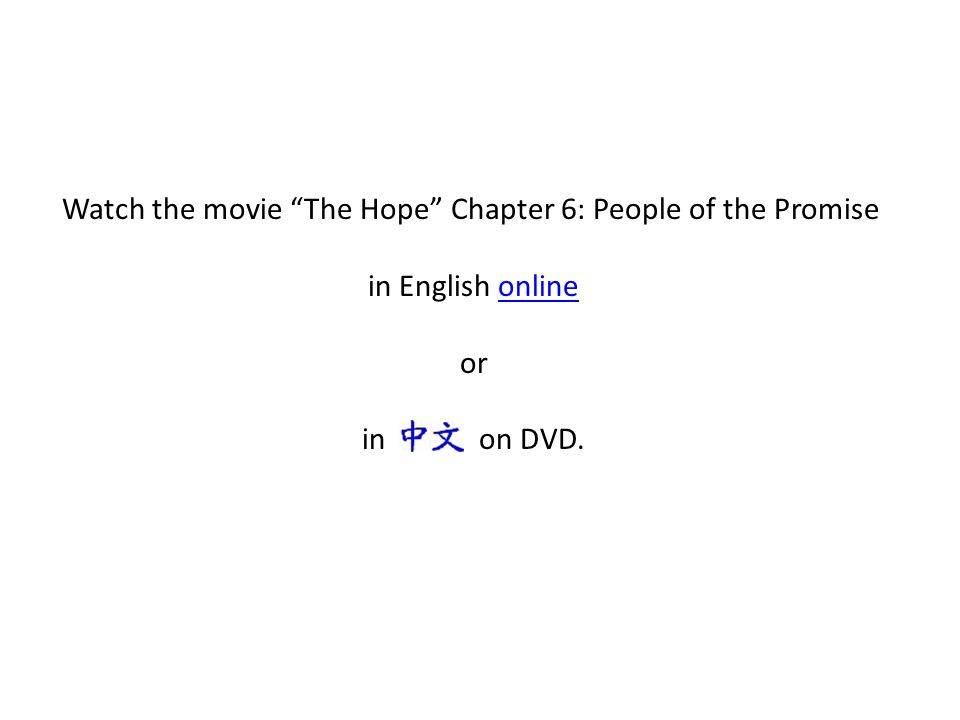 Watch the movie The Hope Chapter 6: People of the Promise in English onlineonline or in on DVD.