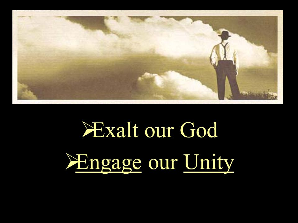  Exalt our God  Engage our Unity