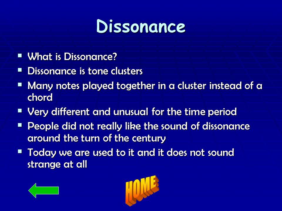 Dissonance  What is Dissonance.