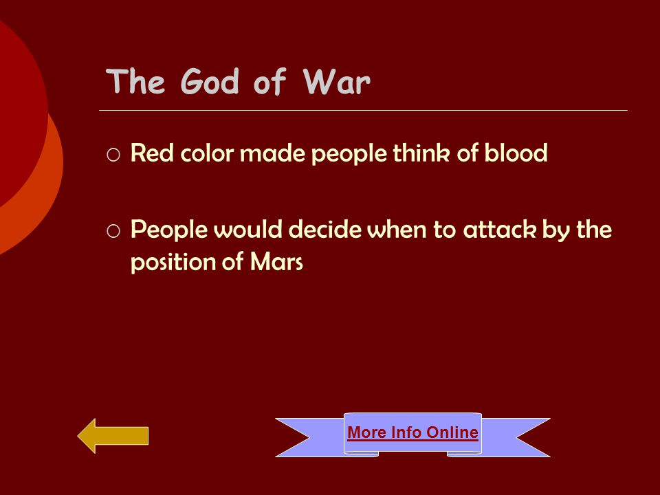 The God of War  Red color made people think of blood  People would decide when to attack by the position of Mars More Info Online