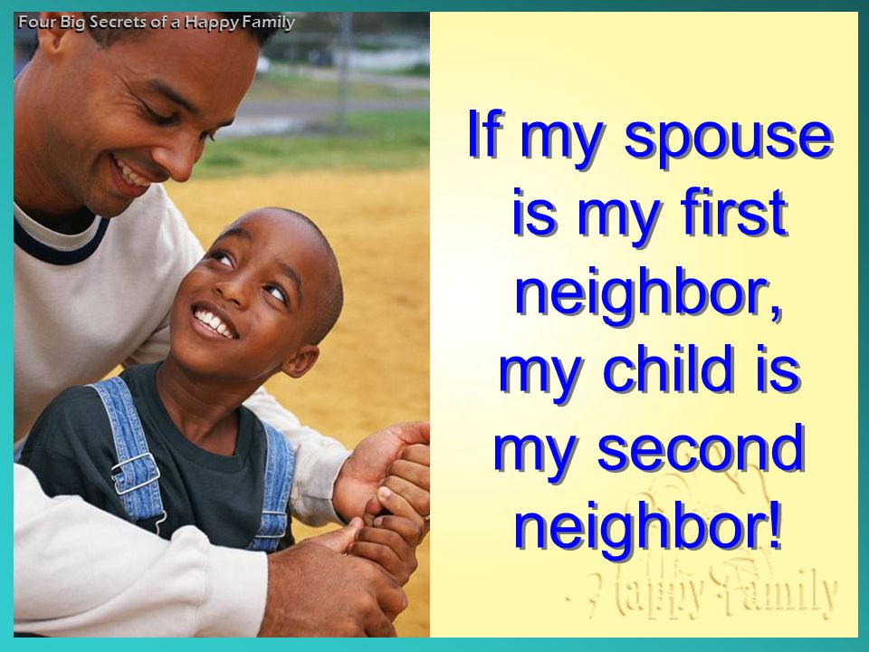 If my spouse is my first neighbor, my child is my second neighbor.