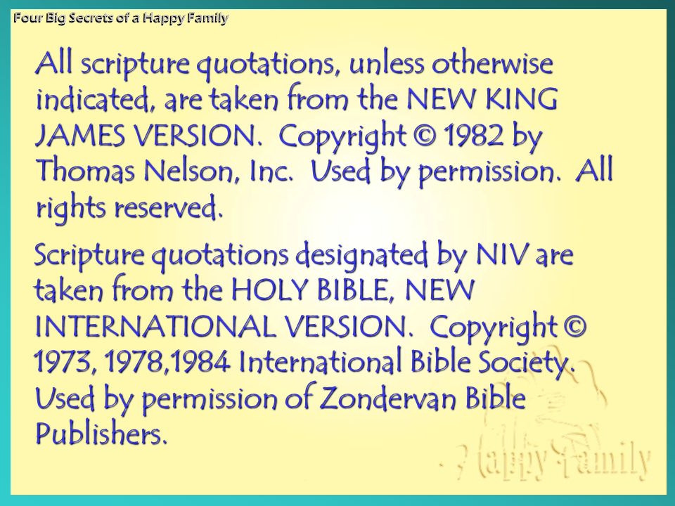 All scripture quotations, unless otherwise indicated, are taken from the NEW KING JAMES VERSION. Copyright  1982 by Thomas Nelson, Inc. Used by permi
