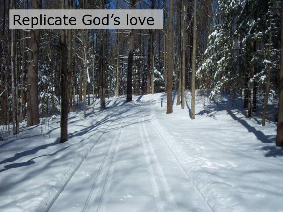 Replicate God's love