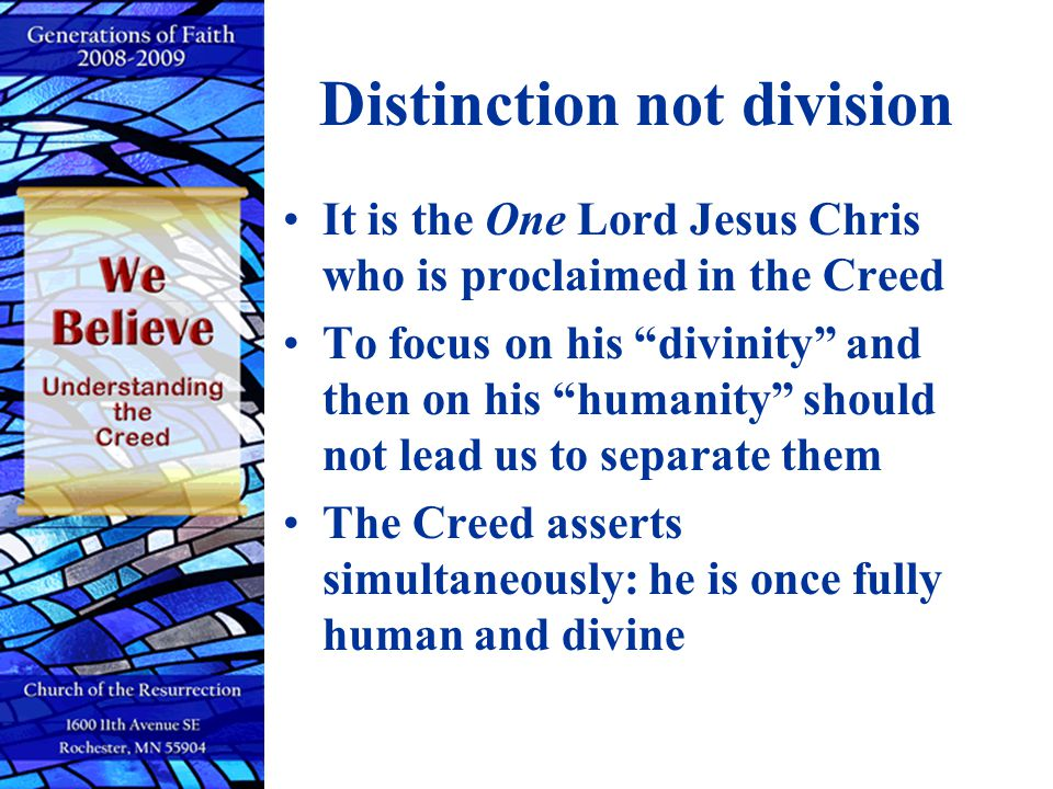 Creed This first part of the Creed characterizes Jesus' relationship to God in order to safeguard the belief that Jesus Christ is our savior Jesus was the way in which God became human and through that humanity made it possible for all humans to share in the divine life