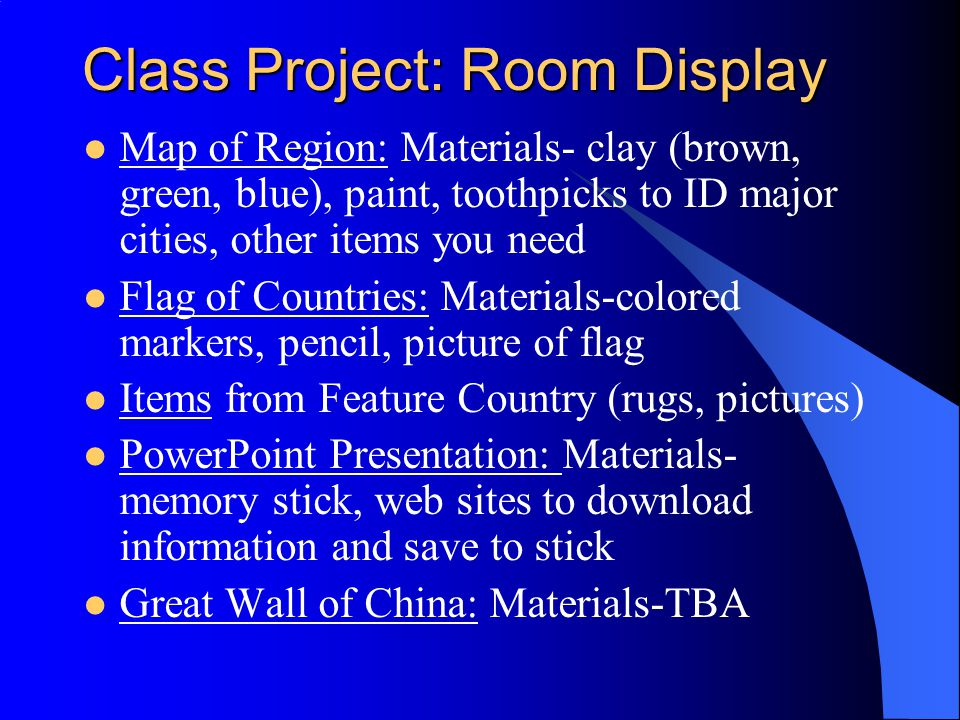 Class Project: Room Display Map of Region: Materials- clay (brown, green, blue), paint, toothpicks to ID major cities, other items you need Flag of Co