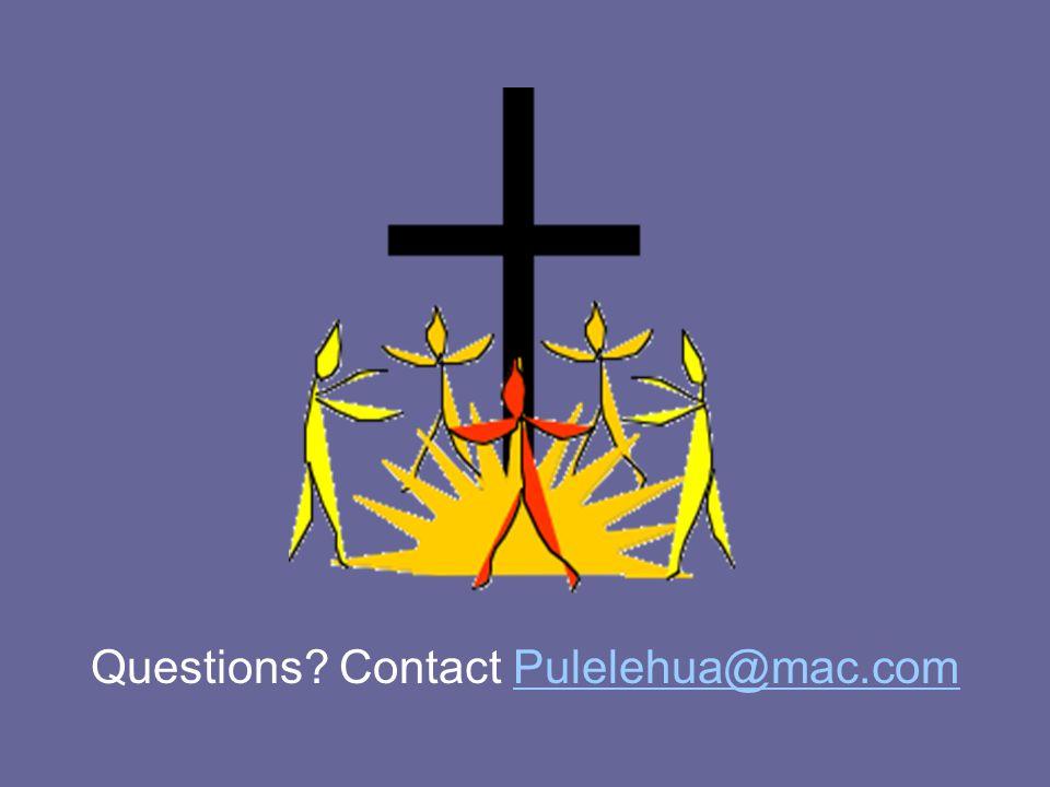 Questions? Contact Pulelehua@mac.comPulelehua@mac.com