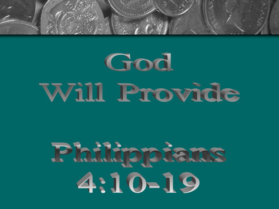 God Will Provide 24 The LORD is my portion, saith my soul; therefore will I hope in Him.