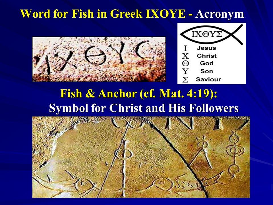Word for Fish in Greek IXOYE - Acronym Fish & Anchor (cf.