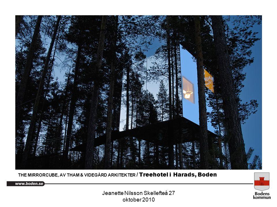Jeanette Nilsson Skellefteå 27 oktober 2010 THE MIRRORCUBE, AV THAM & VIDEGÅRD ARKITEKTER / Treehotel i Harads, Boden