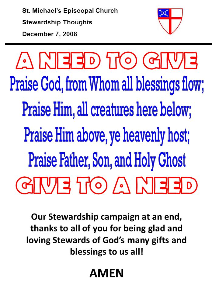 St. Michael's Episcopal Church Stewardship Thoughts December 7, 2008 Our Stewardship campaign at an end, thanks to all of you for being glad and lovin
