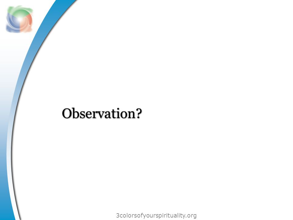 3colorsofyourspirituality.org Observation