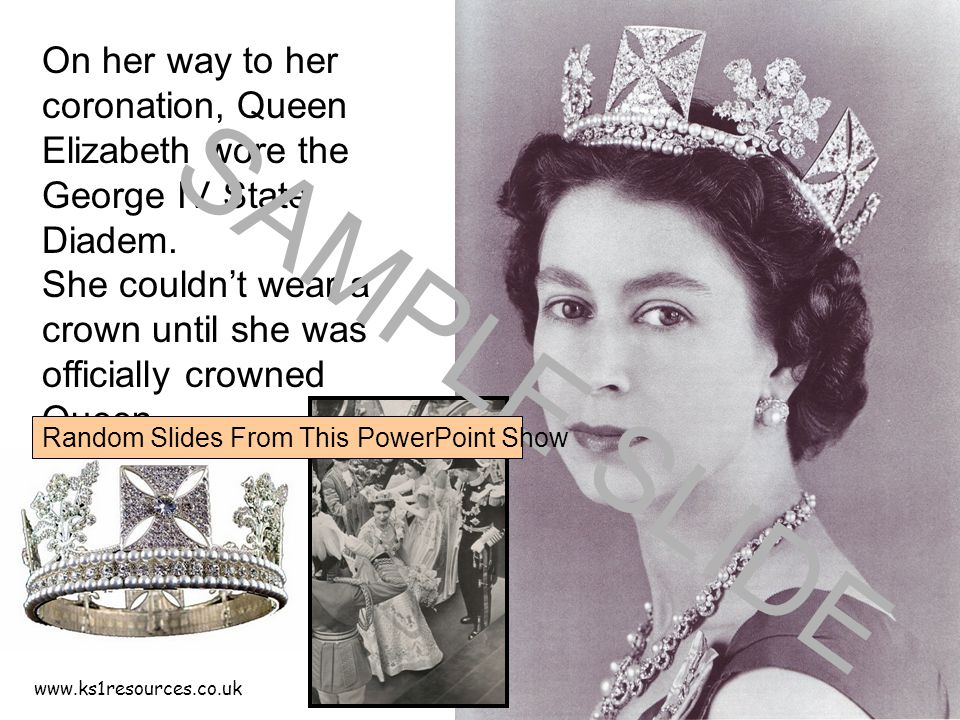 www.ks1resources.co.uk On her way to her coronation, Queen Elizabeth wore the George IV State Diadem. She couldn't wear a crown until she was official