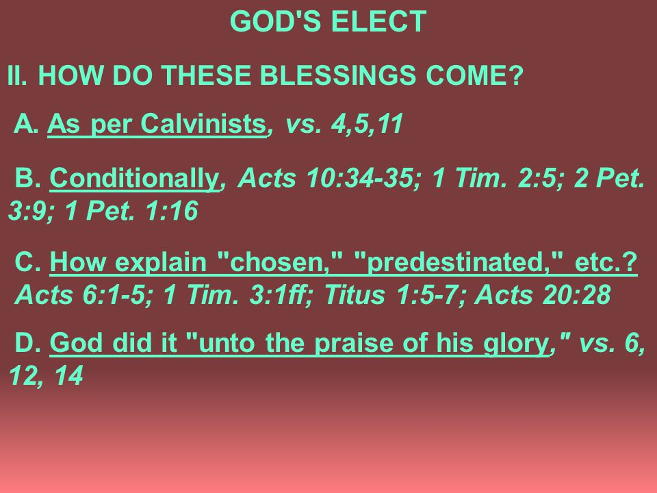 C. How explain chosen, predestinated, etc.. Acts 6:1-5; 1 Tim.