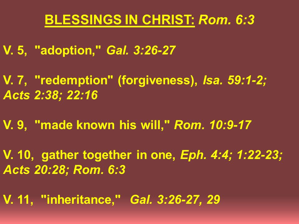 BLESSINGS IN CHRIST: Rom. 6:3 V. 5, adoption, Gal.