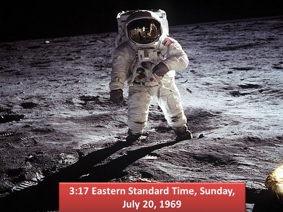 3:17 Eastern Standard Time, Sunday, July 20, 1969