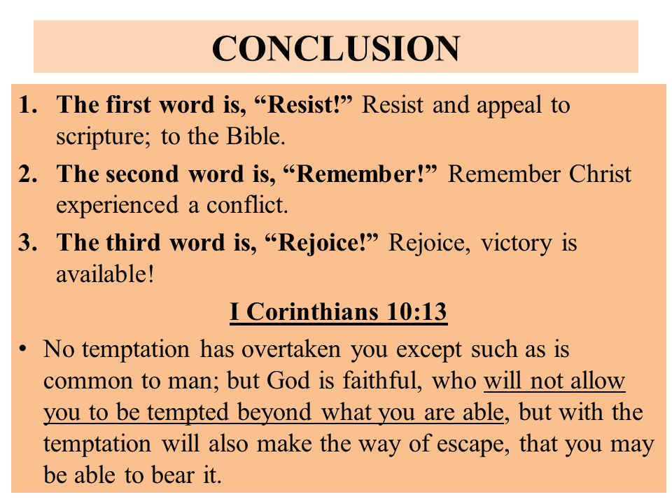 CONCLUSION 1.The first word is, Resist! Resist and appeal to scripture; to the Bible.