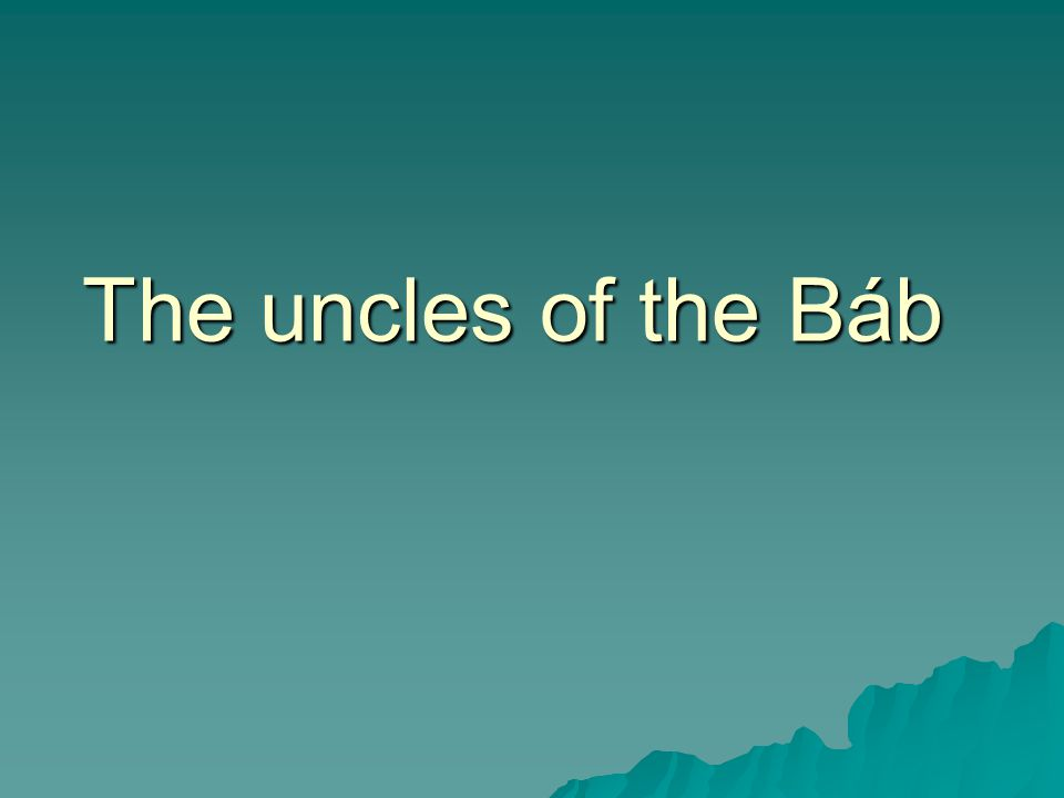 The uncles of the Báb