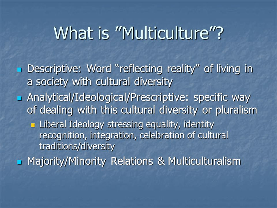 What is Multiculture .