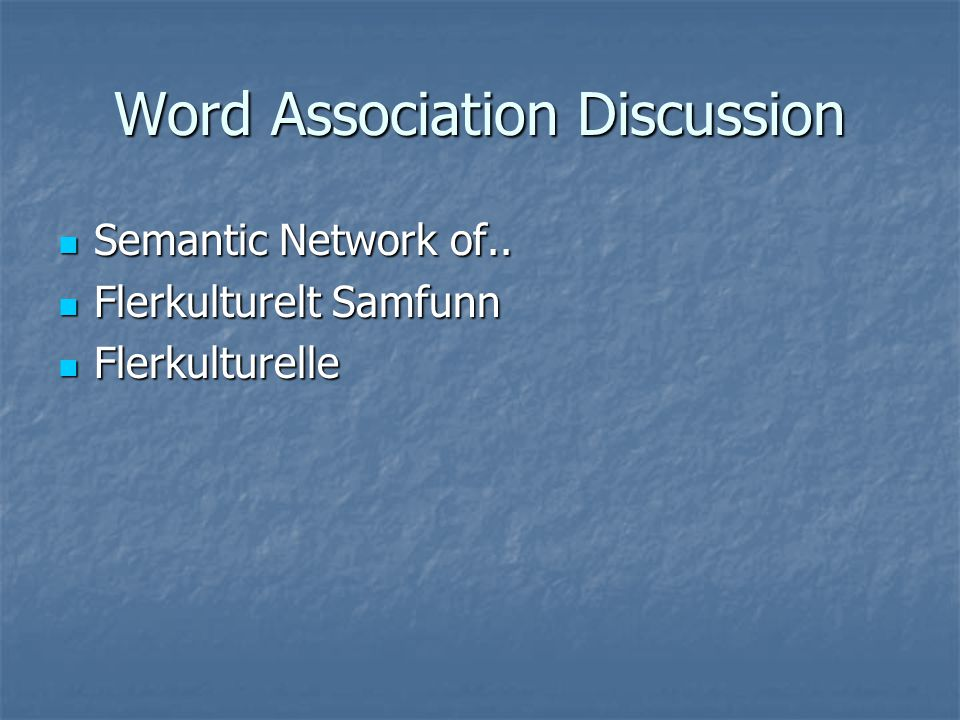 Word Association Discussion Semantic Network of.. Semantic Network of..