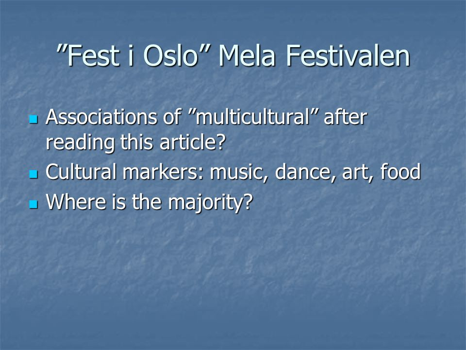 Fest i Oslo Mela Festivalen Associations of multicultural after reading this article.