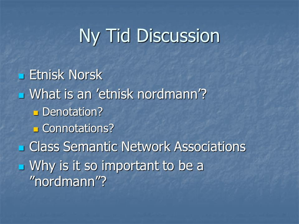 Ny Tid Discussion Etnisk Norsk Etnisk Norsk What is an 'etnisk nordmann'.
